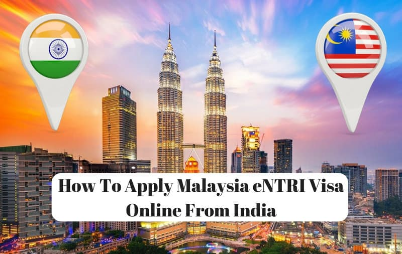 How To Apply Malaysia eNTRI Visa Online From India